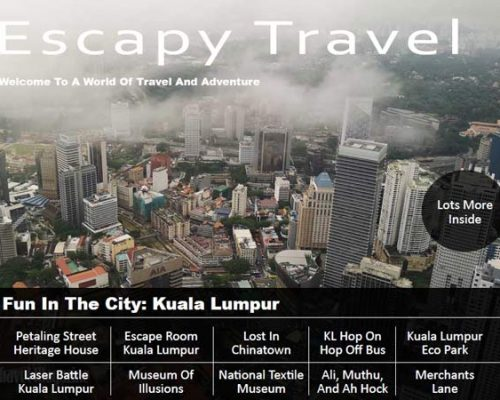 Escapy Travel, Escapy Travel Magazine, escapy travel magazine, escapy, Escapy Travel Pockezine, Pockezine, pockezine, pockezines, escapy travel pockezine, escapy pockezine, asean publisher, fun in the city, Kuala Lumpur fun in the city, what to do in kuala lumpur, things to do in kuala lumpur,